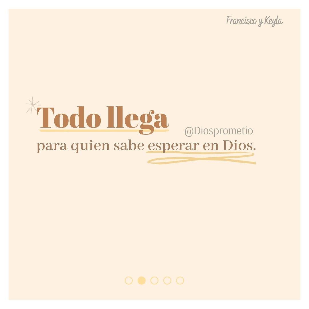 Todo Llega Para Quien Sabe Esperar En Dios Esperanza En Dios Frases Chulas Frases Dios