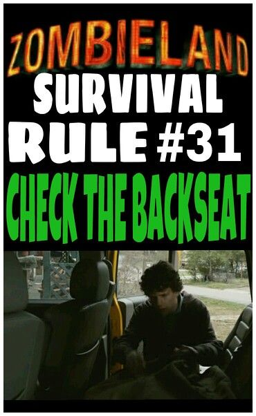 zombieland rules rule 31 check the back seat as stated before