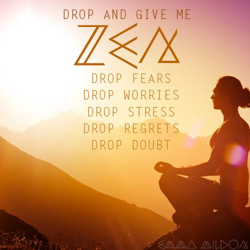 Drop and give me #zen. Drop all that limits you... #emmamildon #peace @elephantjournal