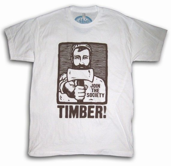 Lumberjack tee. Wish it came in more colors than white though.