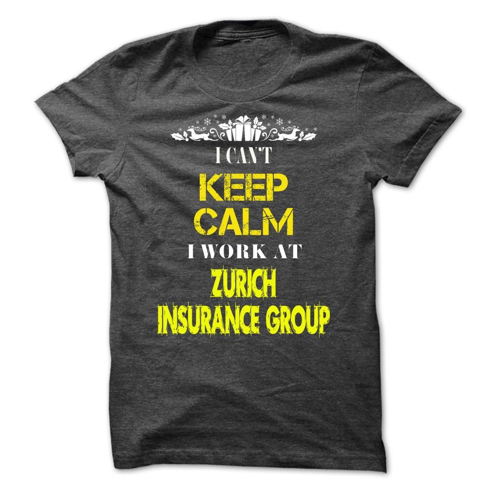 I cant KEEP CALM, I work at Zurich Insurance Group. T