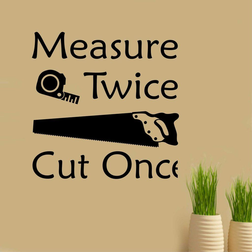 Measure Twice Carpenter Quote | Vinyl Wall Lettering | Garage Decal ...