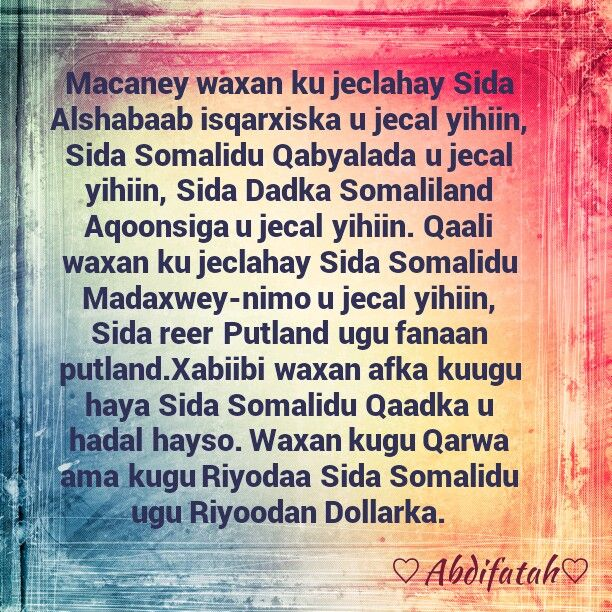 Wxad Ba Jaceyl Ah Somali Quotes Words Love Poems