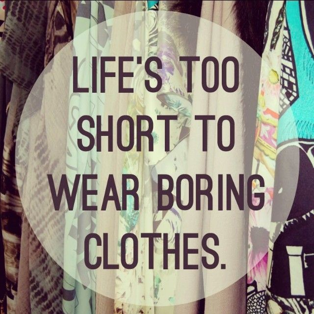 Quote of the day  'Life's too short to wear boring clothes'  Couldn't agree more! #qotd #wisdom #alexiafashion #aw14 #midweek #creativity