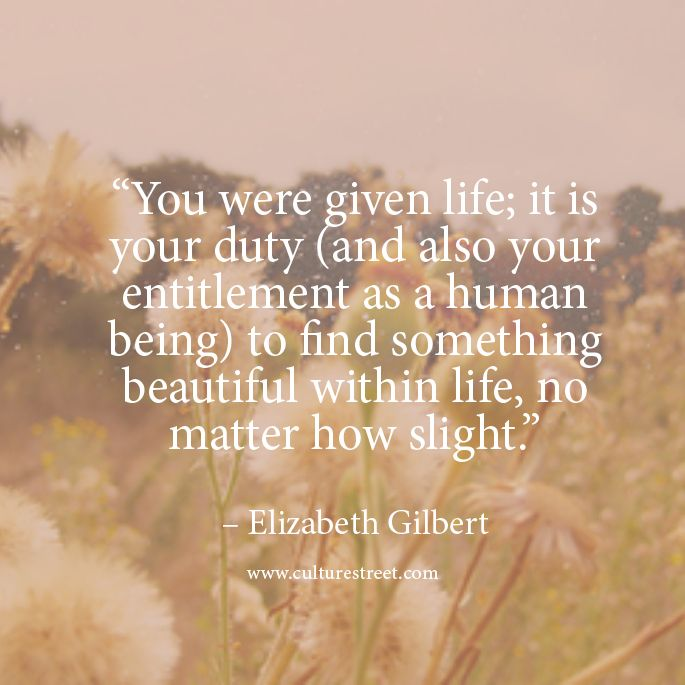 Quotes By Elizabeth Gilbert - Google Search