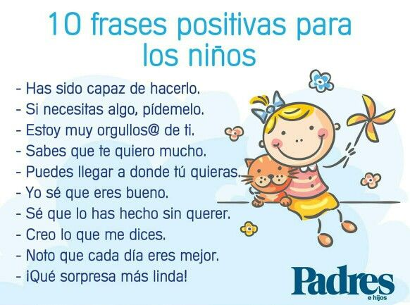 10 frases positivas para los niños. | Frases positivas para niños, Frases  motivacionales para niños, Mensajes para padres