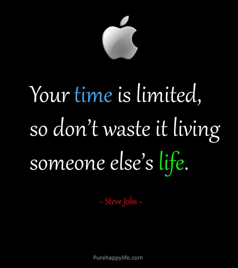 Life Quote: Your Time Is Limited, So Donu0027t Waste It Living Someone
