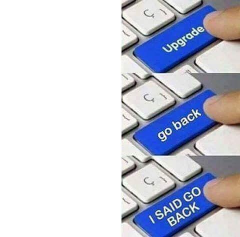 Upgrade - Go Back - I Said Go Back with Meme-Creator.com ...