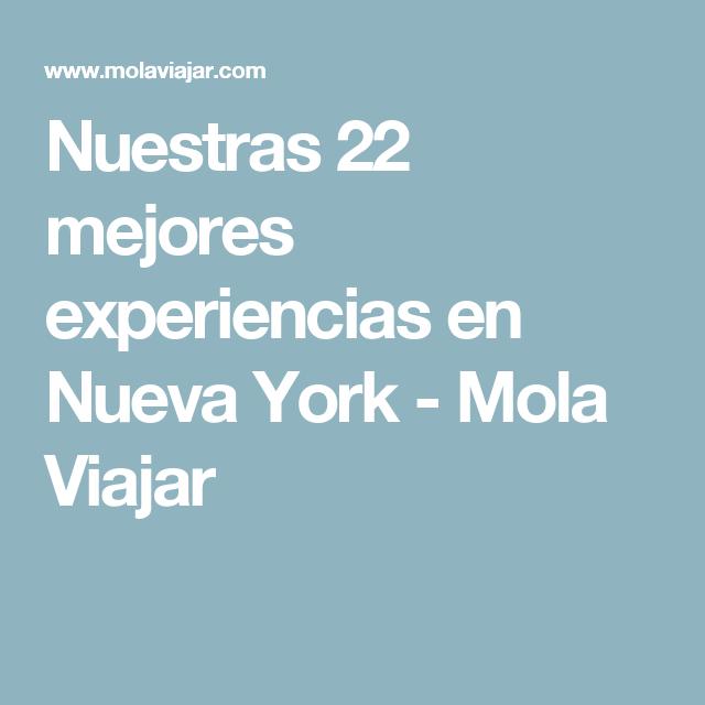 Nuestras 22 Mejores Experiencias En Nueva York Mola Viajar Nueva York Nueva York Turismo Experiencia