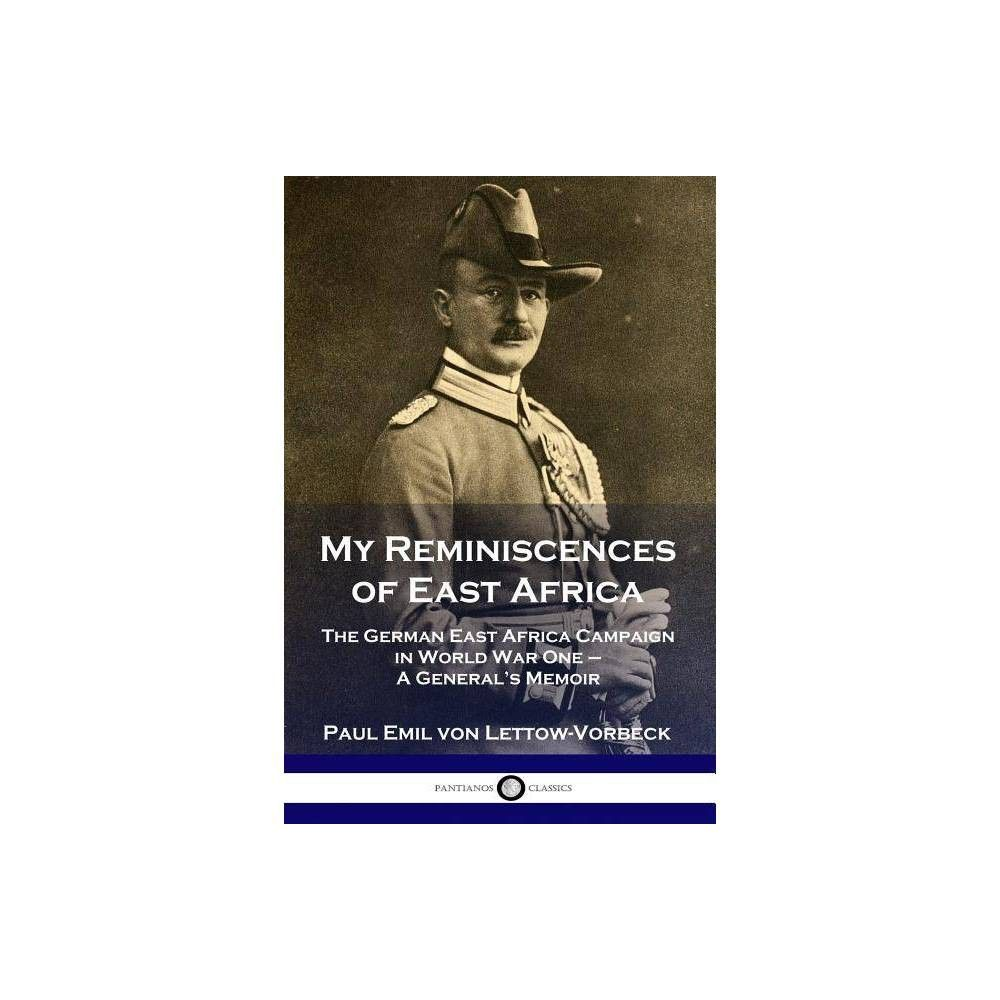 My Reminiscences Of East Africa By General Paul Emil Von Lettow