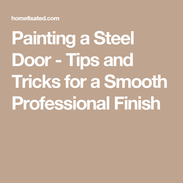 Painting A Steel Door Tips And Tricks For A Smooth