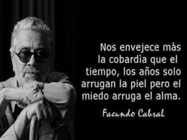 La Cobardía Facundo Cabral Frases Y Frases Pensamientos