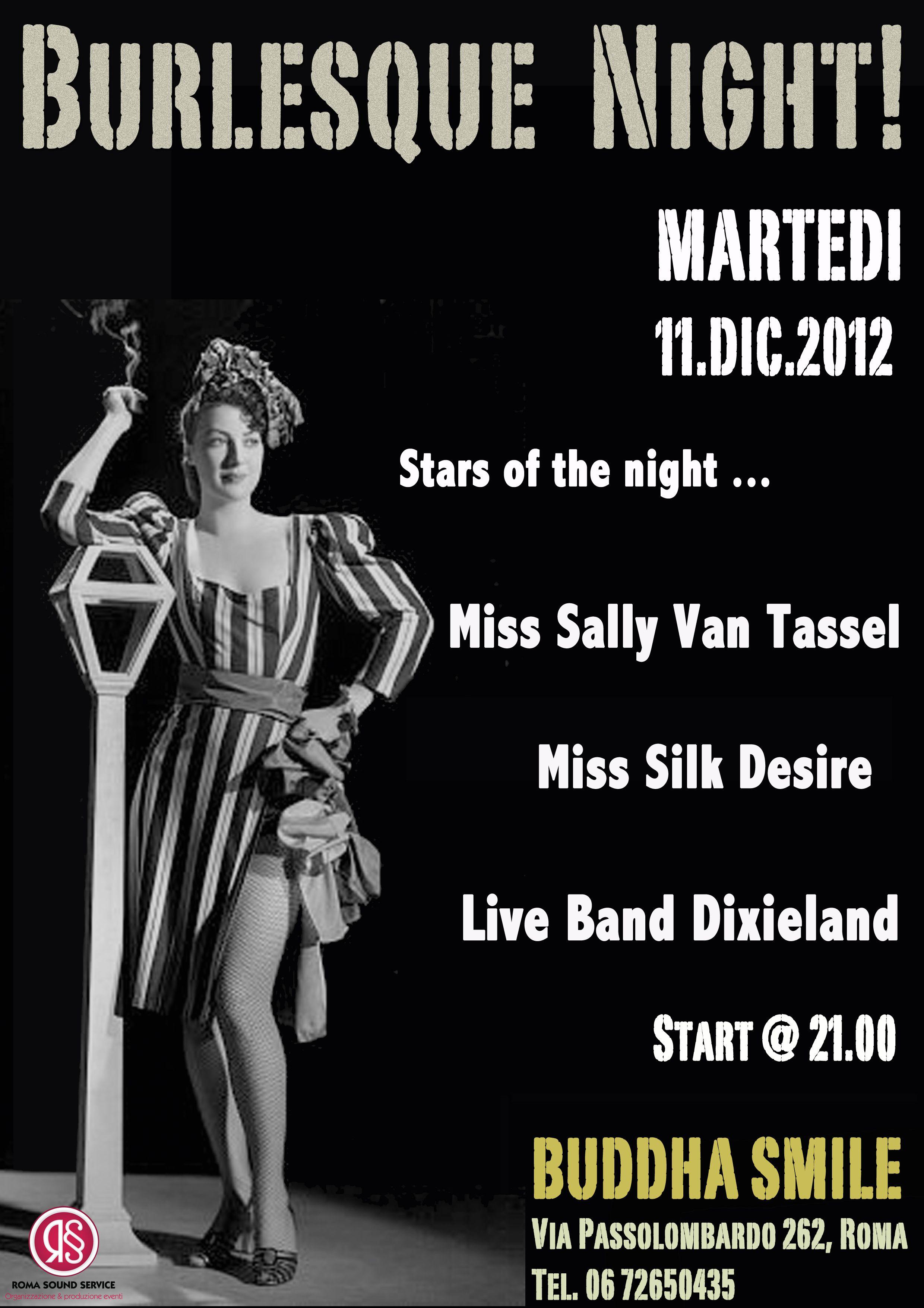 Martedì 11 dicembre 2012: Burlesque Night + Dixieland Live Music @ Buddha Smile! Via Passolombardo 262 - Roma  Live show by Sally Van Tassel & Silk Desire!  Info e prenotazioni: 06.72650435
