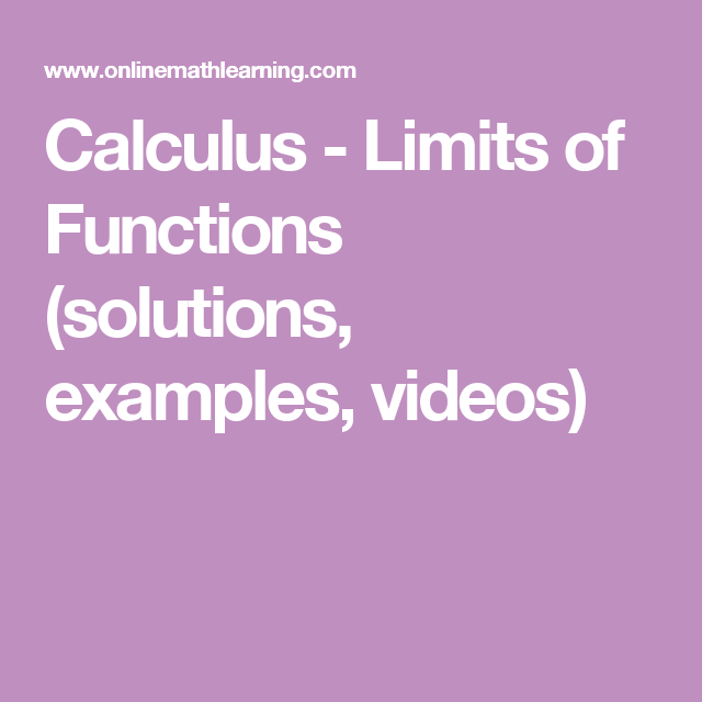 Calculus - Limits of Functions (solutions, examples, videos