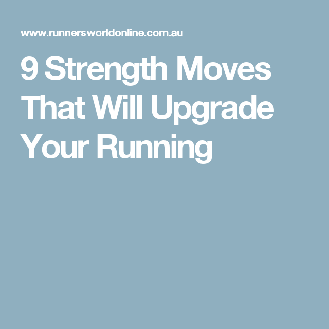 9 Strength Moves That Will Upgrade Your Running