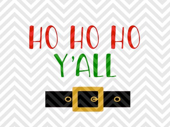 Ho Ho Ho Y'all Santa Christmas elves VG file - Cut File - Cricut projects - cricut ideas - cricut explore - silhouette cameo projects - Silhouette by KristinAmandaDesigns