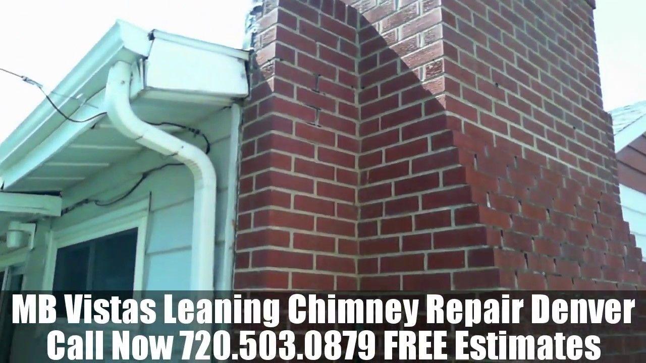 Mb Vistas Tilting Leaning Chimney Repair Denver Call Now 720 503 0879 Leaning Chimney Repair Denver Repairing Tiltin Vista Repair Denver