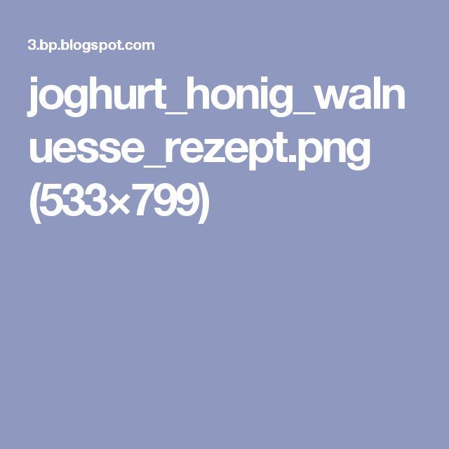 joghurt_honig_walnuesse_rezept.png (533×799)
