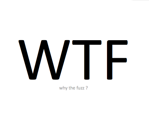 Really...why the fuzz ?