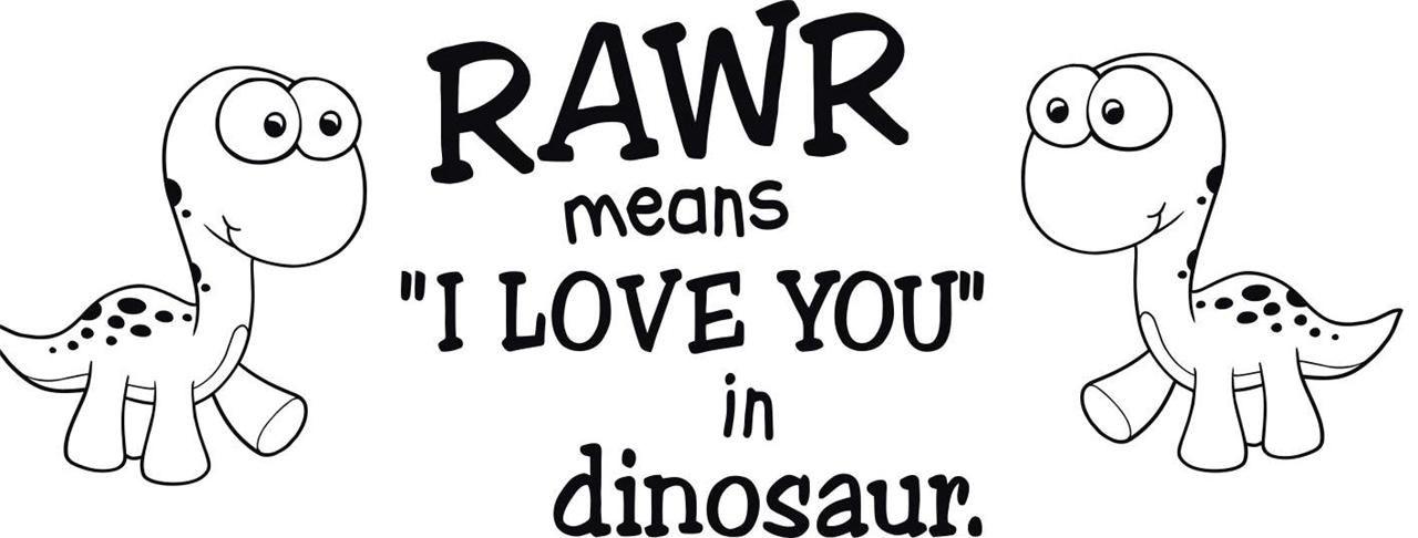 rawr means i love you in dinosaur - Google zoeken | Rawr ...