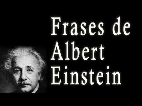 Frases De Albert Einstein Sus Frases Célebres Famosas