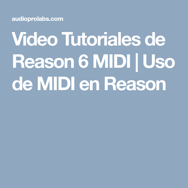 Video Tutoriales de Reason 6 MIDI | Uso de MIDI en Reason