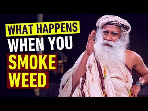 What Happens When You Smoke Weed | Sadhguru