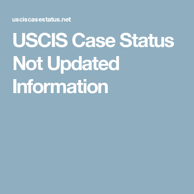 are you worried due to uscis case status not updated since a long time get the solution to the problem and know how to easily know the uscis case status