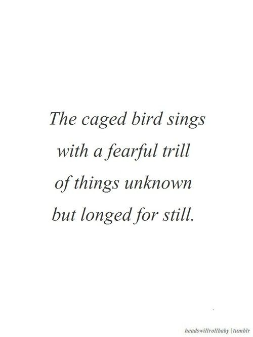 Maya Angelou I Know Why The Caged Bird Sings Words Inspirational Words