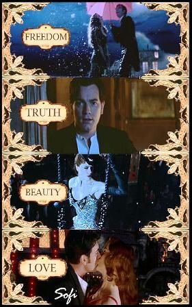 moulin rouge! Freedom, truth, beauty and Love