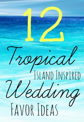 Tropical Island Inspired Wedding Favors Beach Themed