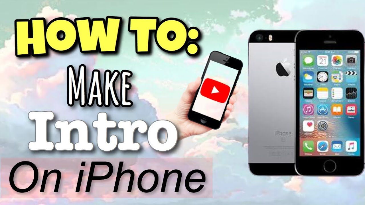 How To Make Intro For Youtube Channel On My Iphone Psart Phonto Capcut Youtube Intro Iphone Iphone 5s