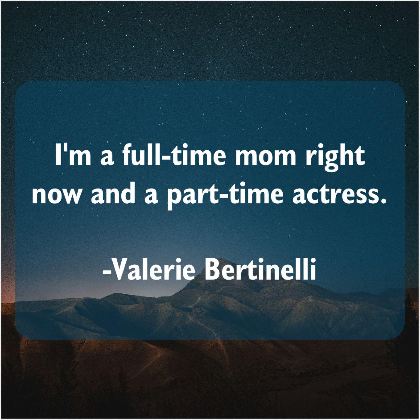 Valerie Bertinelli Im A Full Time Mom Valerie Bertinelli Claire Bloom