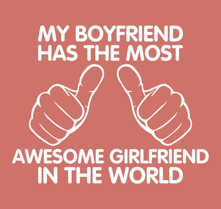 Pin By Reva Yunisa On Express Yourself With A Shirt Amazing Girlfriend Best Boyfriend Gifts Me As A Girlfriend