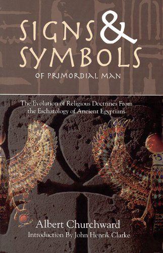 Signs Symbols Of Primordial Man Albert Churchward 9781617590016 Amazon Com Books Wisdom Books Symbols Black Literature