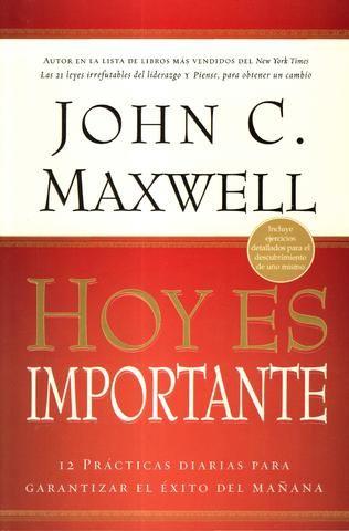 Hoy Es Importante 12 Practicas Diarios Para Garantizar El Exito De Mañana Libros Sobre Liderazgo Libros De Autoayuda Libros Para Leer