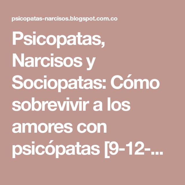 Psicopatas, Narcisos y Sociopatas: Cómo sobrevivir a los amores con psicópatas [9-12-17]