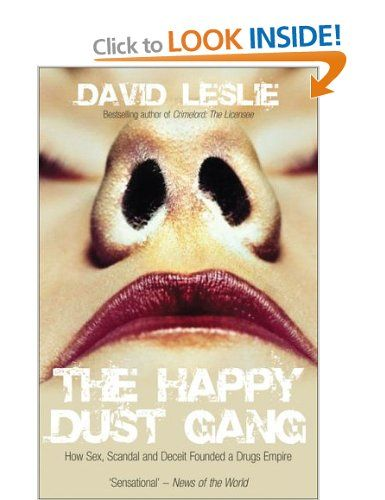 The Happy Dust Gang How Sex Scandal And Deceit Founded A Drugs