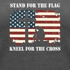 Image Result For Stand For The Flag Kneel For The Cross American Flag Quote Flag Flag Quote