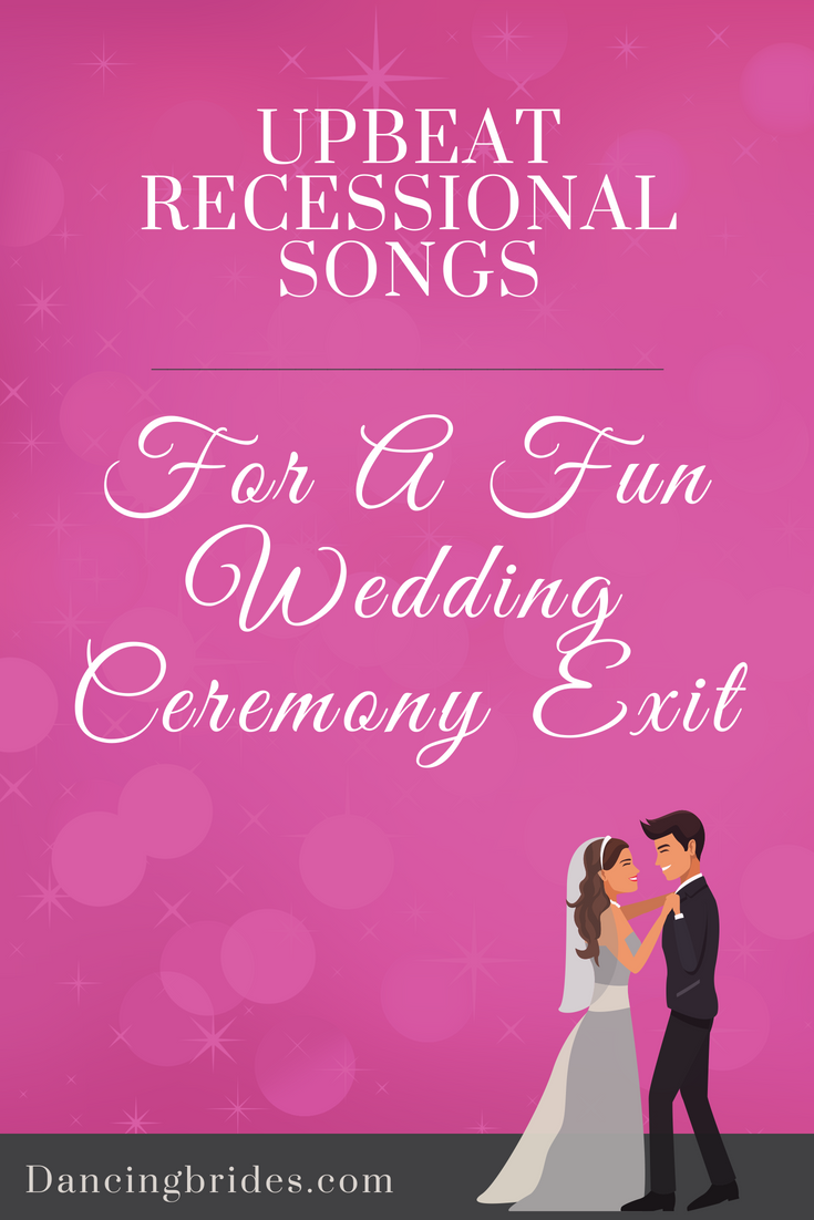 Looking For The Perfect Song For Your Wedding Ceremony Exit I Ve Included A Playlist Of Fun Upbeat Best Wedding Songs Recessional Songs Country Wedding Songs