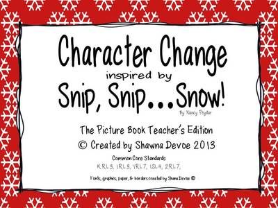 Snip, Snip...Snow! - Character Change from All Things Picture Books on TeachersNotebook.com (4 pages)