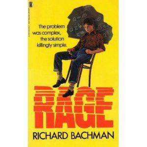 Richard Bachman (pseudonym for Stephen King)  - Rage