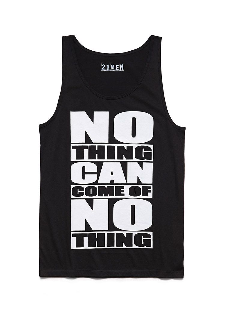 Nothing of Nothing Tank | 21 MEN #WordsOfWisdom #QuoteOfTheDay #21Men