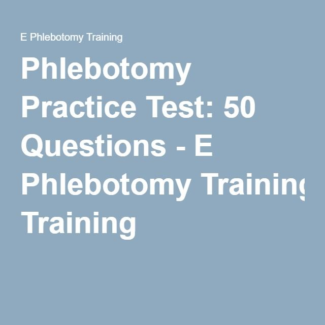 Phlebotomy Practice Test 50 Questions