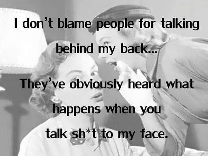 Keep Talking Behind My Back Talking Behind My Back Quotes Talking Behind My Back Behind My Back