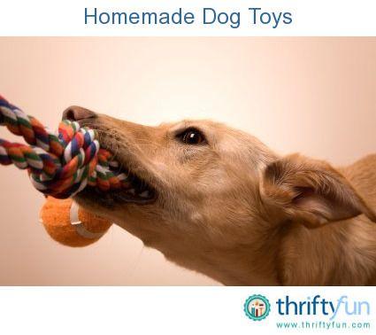Homemade Dog Toys Homemade Dog Toys Dog Toys Dog Treat Toys
