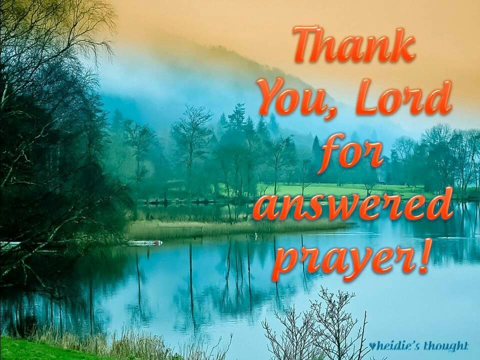 Thank you, Lord for answered prayers! Thank you lord for