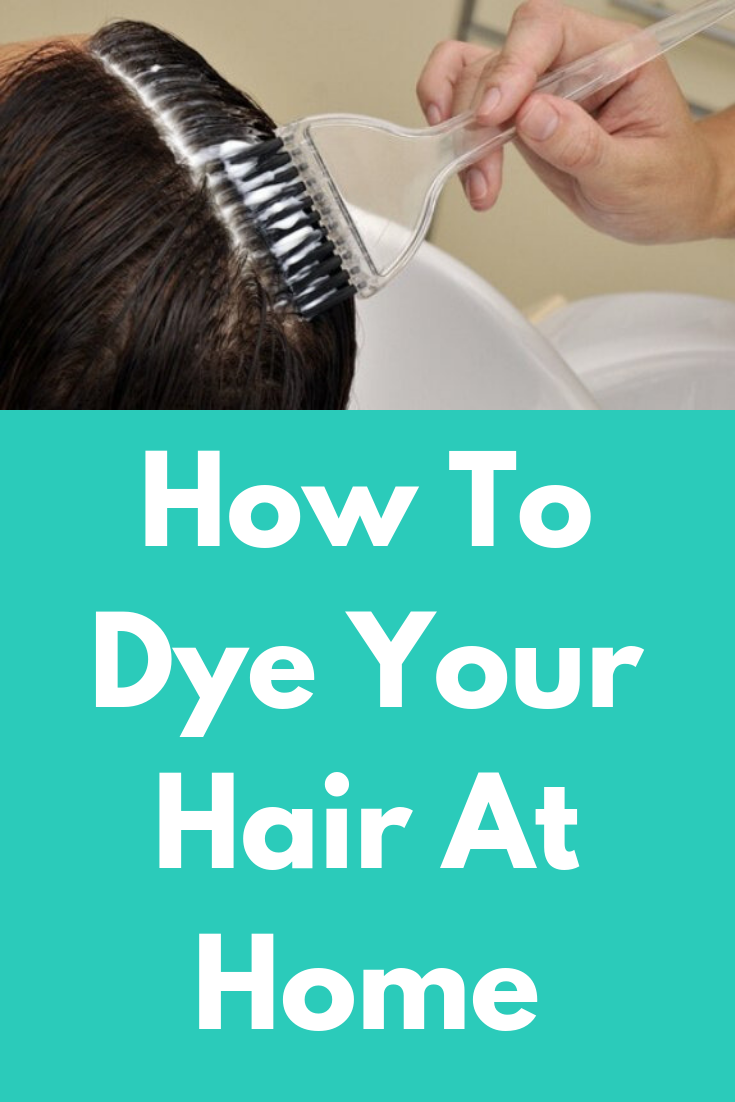 How To Dye Your Hair At Home Hair Care Pinterest Hair Dye