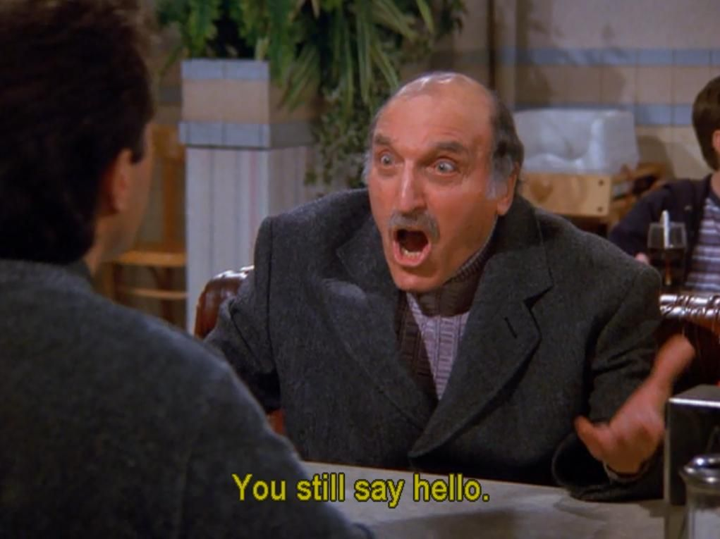 Jerry's Uncle Leo Hello! Uncle leo, Seinfeld, Haha funny