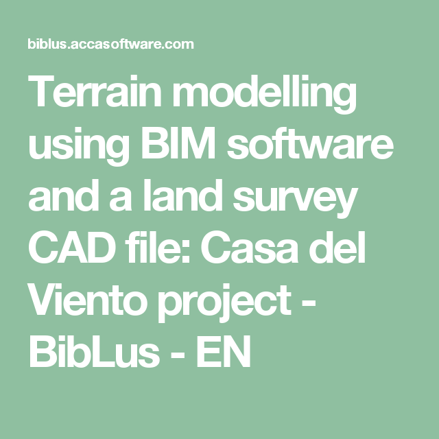 Terrain modelling using BIM software and a land survey CAD